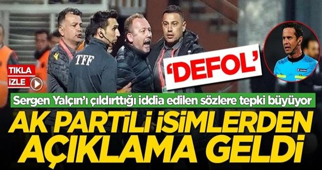 Sergen Yalçın'a destek, Halis Özkahya'ya tepki! AK Partili isimlerden açıklama
