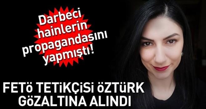 Son dakika: Ece Sevim Öztürk'e FETÖ gözaltısı!