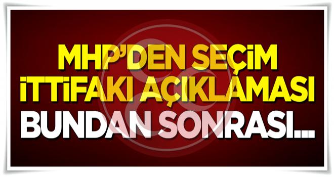 MHP'den 'seçim ittifakı' açıklaması: Bundan sonrası...