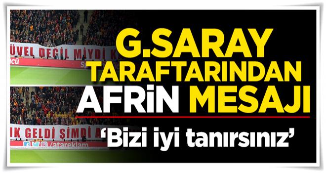 Galatasaray taraftarından Afrin pankartları