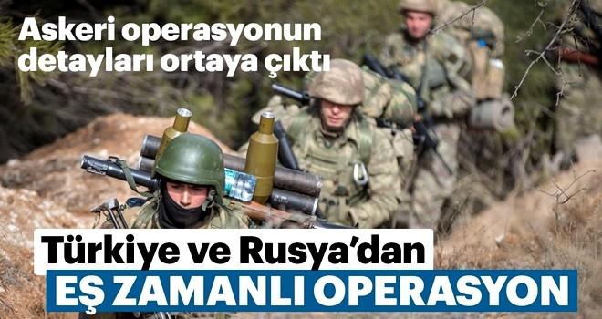 Türkiye ve Rusya'dan eş zamanlı operasyon