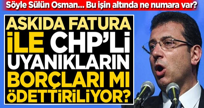 Askıda fatura ile, CHP'li uyanıkların 900 TL'lik borçları mı ödettiriliyor?