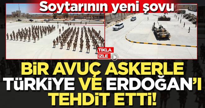 Darbeci Hafter'in yeni şovu güldürdü! Bir avuç askerle Türkiye ve Başkan Erdoğan'ı tehdit etti
