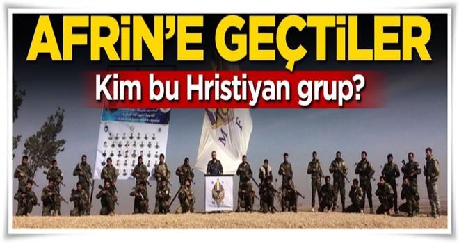 YPG'ye yardım için Afrin'e geçtiler! Kim bu Hristiyan grup?
