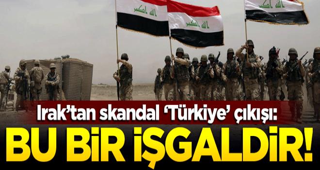 Irak'tan skandal 'Türkiye' açıklaması