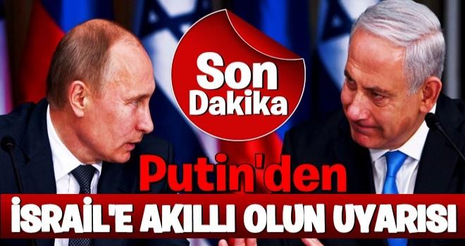 Putin'den İsrail'e Suriye uyarısı...