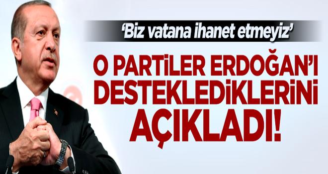 O partiler Erdoğan'a desteğini açıkladı!