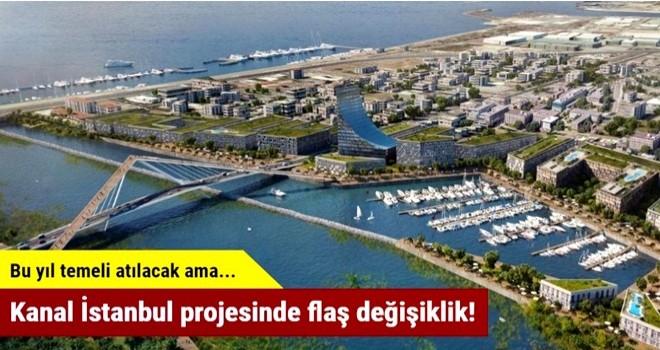 Kanal İstanbul projesinde flaş değişiklik!