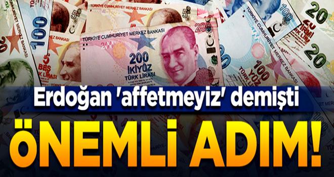 Erdoğan 'affetmeyiz' demişti! Çok önemli adım