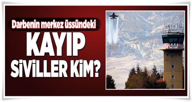 Akıncı'daki kayıp siviller kim?  .