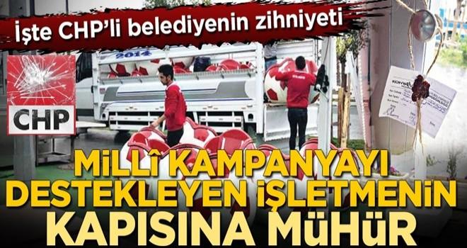 Millî kampanyaya destek verdi CHP işletmesini mühürledi