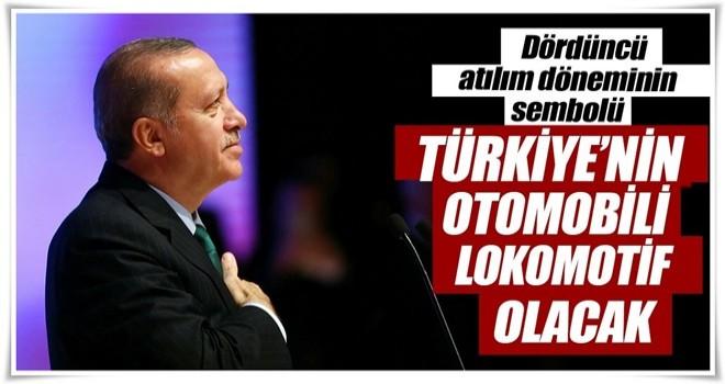Türkiye'nin otomobili lokomotif olacak
