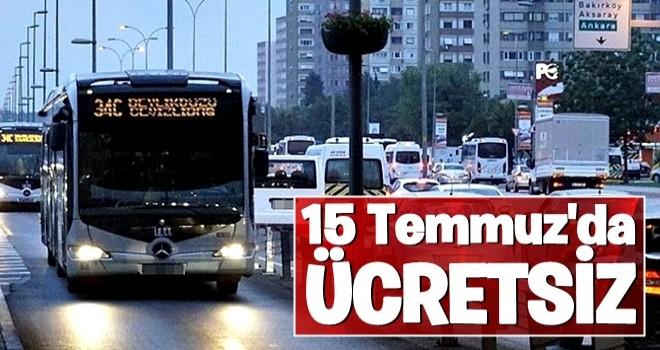 15 Temmuz'da toplu taşıma ücretsiz! Resmi gazetede yayımlandı