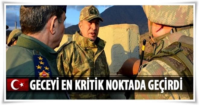 Genelkurmay Başkanı Akar geceyi Dağlıca'da geçirdi
