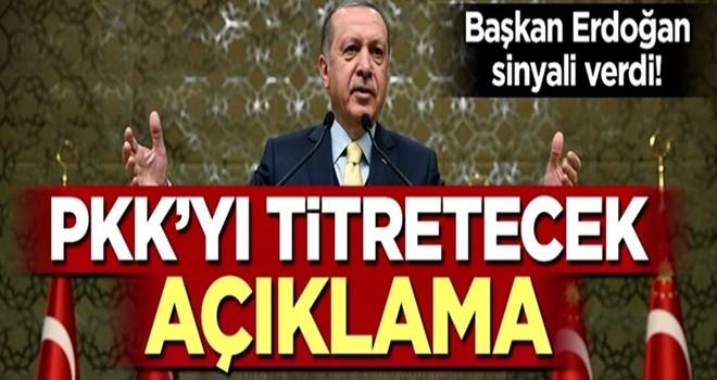 Erdoğan sinyali verdi! PKK'yı titretecek açıklama