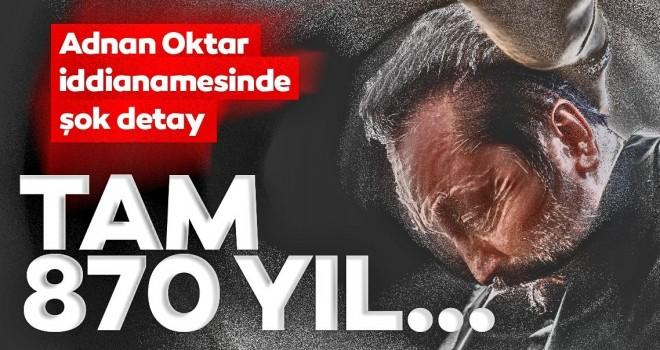 Adnan Oktar'ın 870 yıl hapsi isteniyor