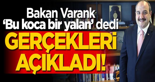 """Bakan Varank, """"Koca bir yalan"""" dedi, gerçeği açıkladı!"""