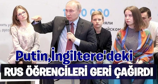 Putin, Rus öğrencileri geri çağırdı