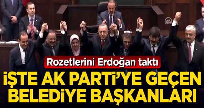 Başkan Erdoğan rozeti taktı! İşte AK Parti'ye geçen belediye başkanları...