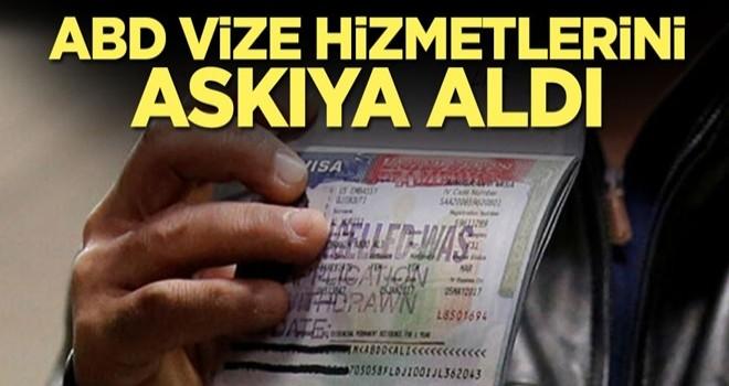 ABD vize hizmetlerini askıya aldı