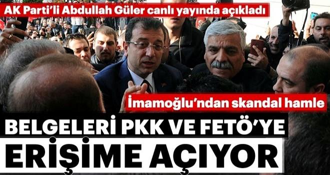 İmamoğlu'ndan skandal hamle.. Belgeleri PKK ve FETÖ'ye erişime açıyor