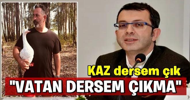 Turgay Güler: Kaz dersem çık, vatan dersem çıkma!