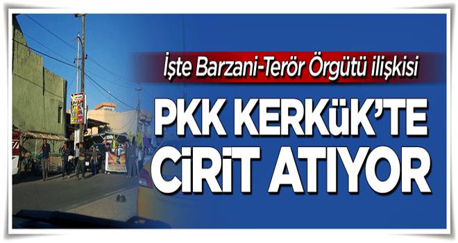 PKK Kerkük'te cirit atıyor