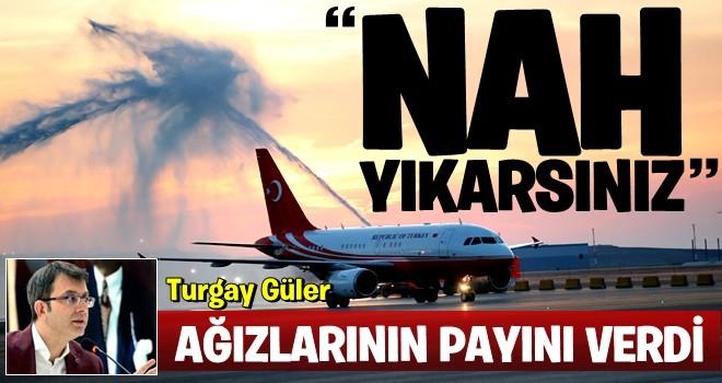 Turgay Güler: Nah yıkarsınız