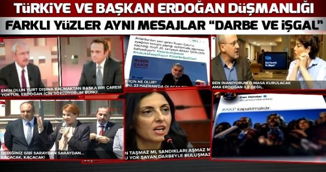 Türkiye ve Başkan Erdoğan düşmanlığı! Farklı yüzler aynı mesajlar