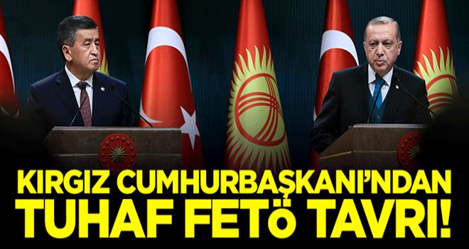 Kırgız Cumhurbaşkanı'ndan tuhaf FETÖ tavrı