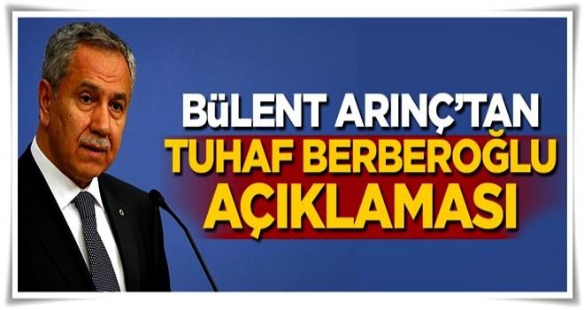 Bülent Arınç'tan tuhaf Berberoğlu açıklaması