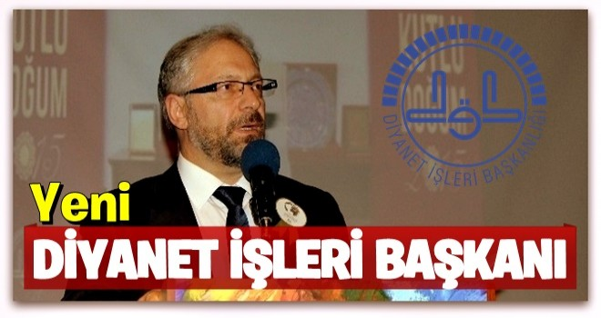 Diyanet İşleri'nin yeni Başkanı Prof. Dr. Ali Erbaş oldu