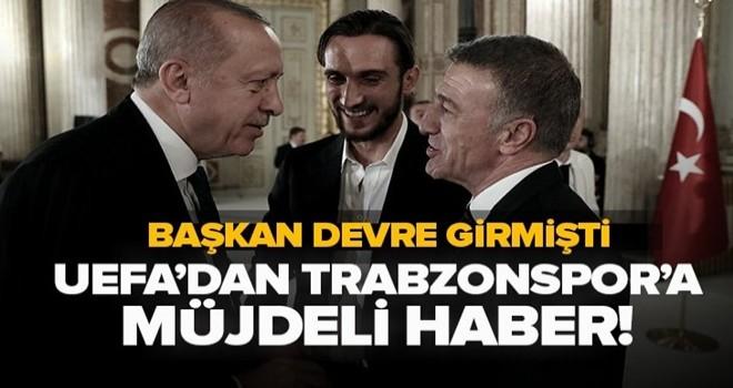 Başkan Erdoğan devreye girdi Trabzonspor UEFA mücadele edecek .