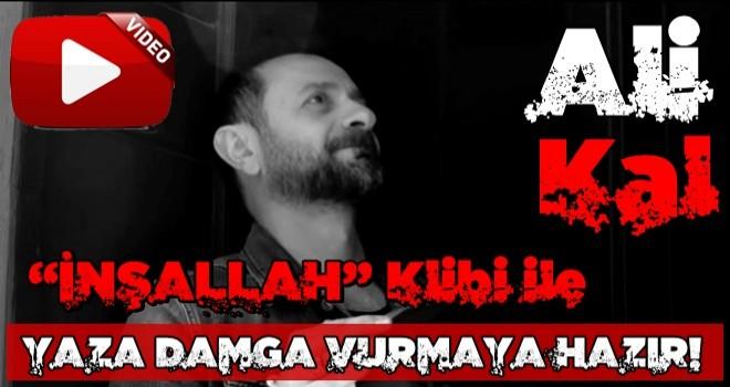 """ALİ KAL """"İNŞALLAH"""" İLE YAZA DAMGA VURMAYA HAZIR!"""