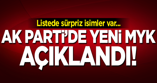 AK Parti'de yeni MYK açıklandı!