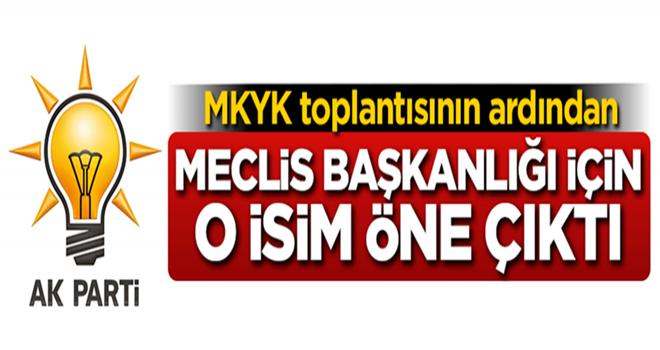 AK Parti'de Meclis Başkanlığı için o isim öne çıktı!