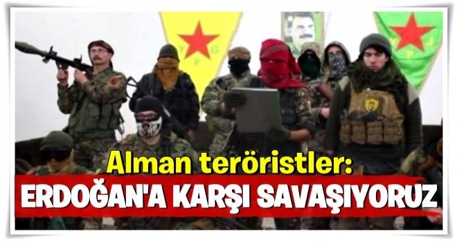 Alman teröristler: Erdoğan'a karşı savaşıyoruz
