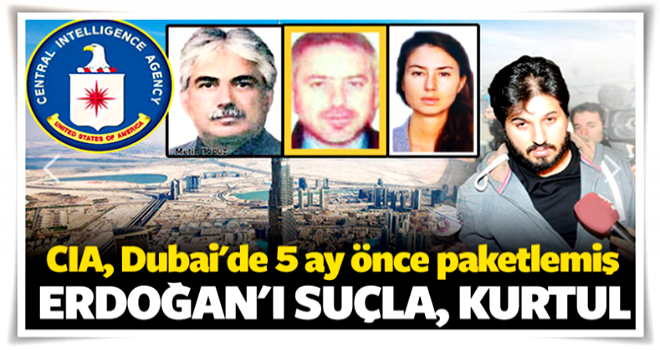 CIA 5 ay önce Sarraf'ı Dubai'de kafeslemiş