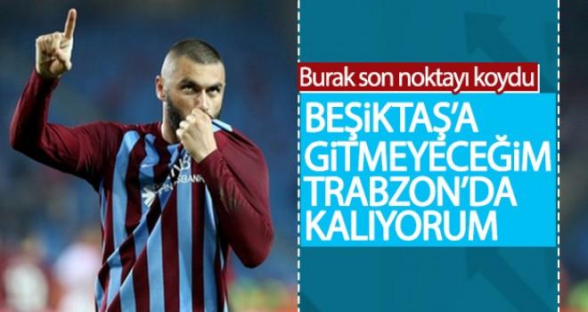 Burak Yılmaz: Trabzonspor'da kalıyorum