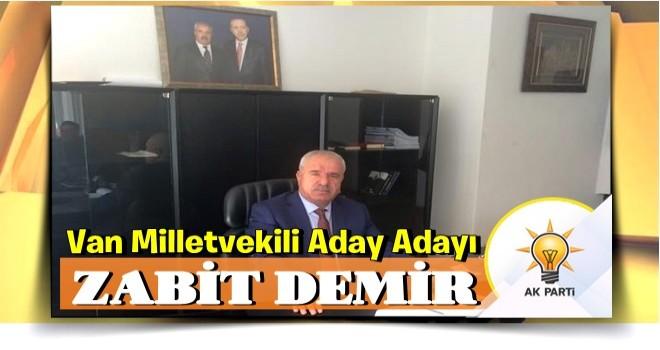 Zabit Demir Ak Parti'den Van M.Vekili Aday adayı oldu