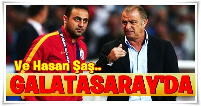 Ve Hasan Şaş yeniden Galatasaray'da