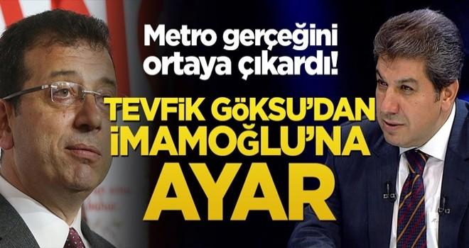 Tevfik Göksu'dan İmamoğlu'na metro tepkisi