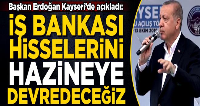 Başkan Erdoğan kesin konuştu! 'CHP'nin İş Bankası hisselerini, hazineye devredeceğiz'