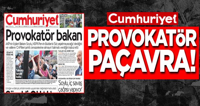 Provokatör paçavra! Cumhuriyet'ten skandal manşet