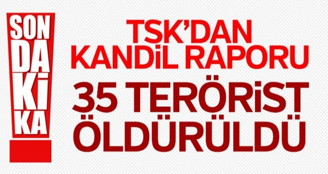 TSK: Kandil'de 35 terörist etkisiz hale getirildi