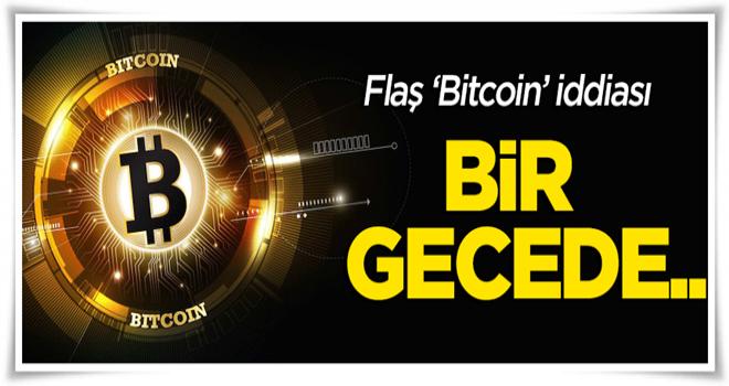 Flaş 'bitcoin' iddiası: Bir gecede...