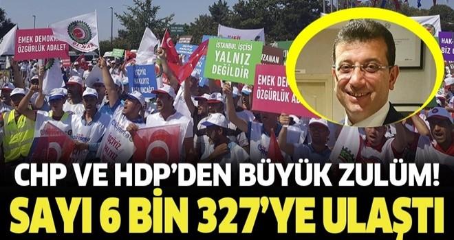 CHP ve HDP'de işçilere verilen sözler tutulmadı! Binlerce işçi kapının önüne kondu .