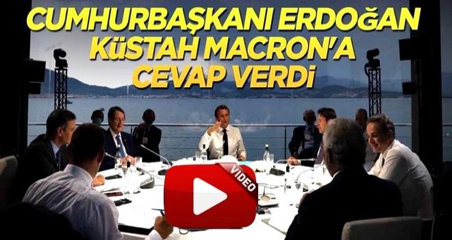 Cumhurbaşkanı Erdoğan küstah Macron'a cevap verdi