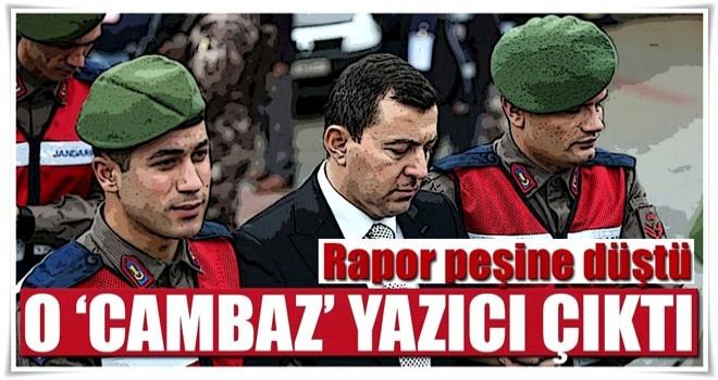 O 'cambaz' Ali Yazıcı çıktı