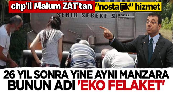 """Bunun adı """"eko-felaket!"""" İstanbul'da 26 yıl sonra tankerle su kuyruğu dönemi başladı"""
